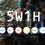 5W1Hの正しい使い方と生産性向上を実現するポイント